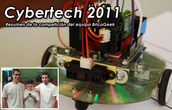 Resumen de la Cybertech 2011 del equipo BricoGeek