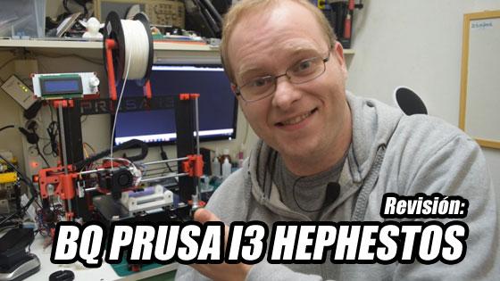 Revisión: Impresora 3D Prusa i3 Hephestos de BQ