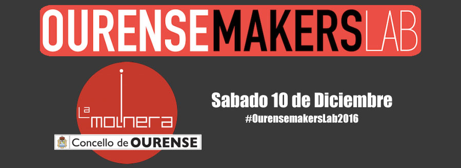 Ourense Makers Lab 2016 en la Molinera (Ourense)