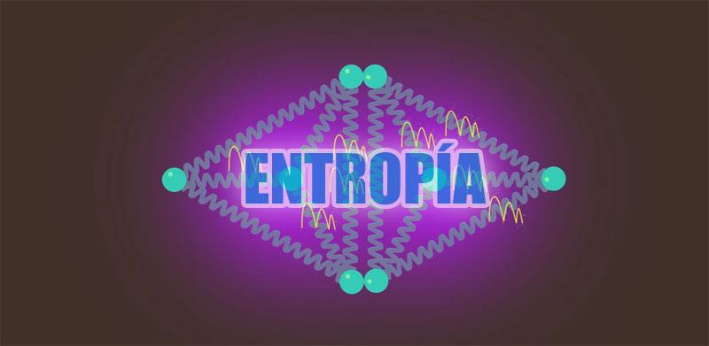 Qué es la entropía y para qué sirve?